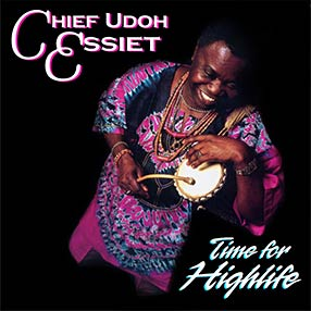 Chief Udoh Essiet - Time For Highlife